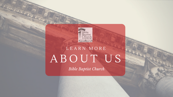 Learn more about us at Bible Baptist Church, Columbia, Missouri